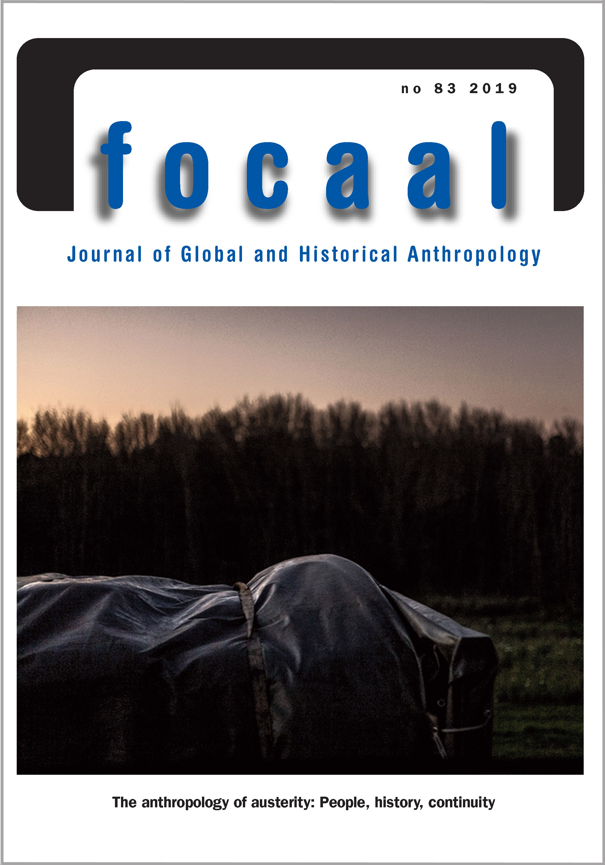 Focaal Volume 2019, Issue 83: The anthropology of austerity @FocaalBlog